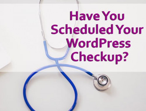 Have you Scheduled your WordPress Checkup?
