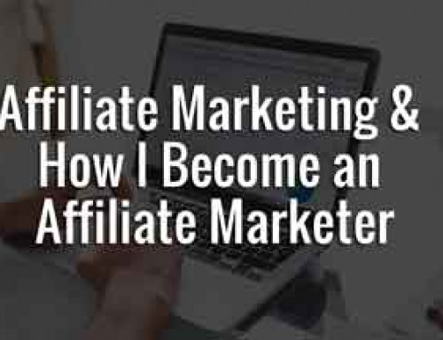 Affiliate Marketing & How I Become an Affiliate Marketer