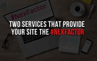 Two Services That Provide Your Site The #NexFactor
