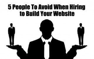 5 People To Avoid When Hiring to Build Your Website
