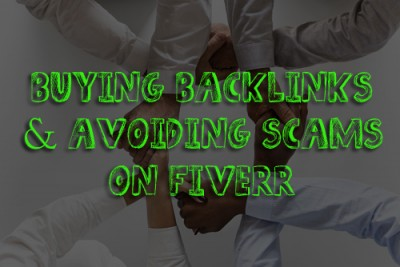 Buying Backlinks & Avoiding Scams on Fiverr