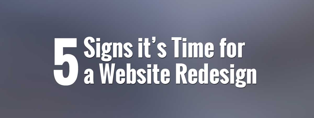 5 Signs It's Time for a Website Redesign